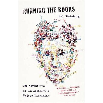 Running the Books - The Adventures of an Accidental Prison Librarian b