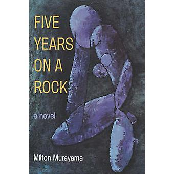 Five Years on a Rock - A Novel by Milton Murayama - 9780824816773 Book