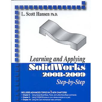Learning and Applying SolidWorks 2008-2009 Step-By-Step (3rd) by L Sc