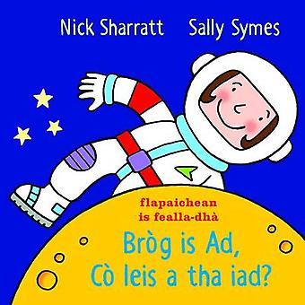 Brog is Ad - Co leis a tha iad? by Sally Symes - Nick Sharratt - Joha