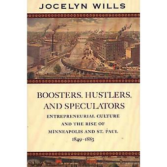 Boosters - Hustlers and Speculators - Entrepreneurial Culture and the