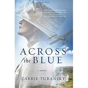 Across the Blue by Carrie Turansky - 9781601429421 Book