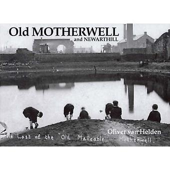 Old Motherwell and Newarthill by Oliver Van Helden - 9781840331066 Bo