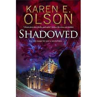 Shadowed by Karen E. Olson - 9781847517012 Book