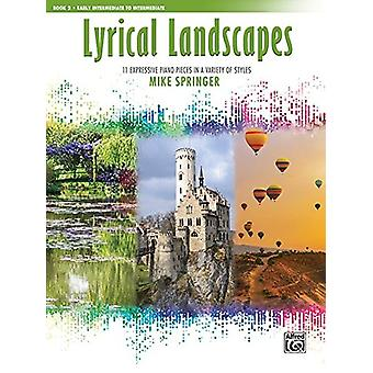 Lyrical Landscapes - Bk 2 - 11 Expressive Piano Pieces in a Variety of