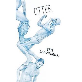 Otter by Ben Ladouceur - 9781552453100 Book