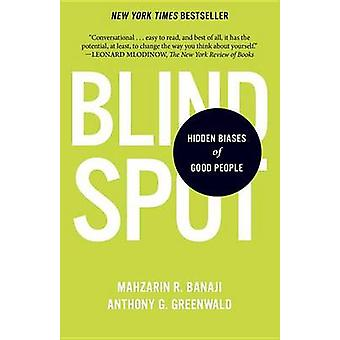 Blindspot - Hidden Biases of Good People by Mahzarin R Banaji - Anthon