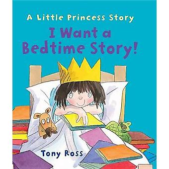 I Want a Bedtime Story! by Tony Ross - 9781512416299 Book