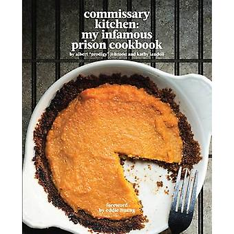 Commissary Kitchen - My Infamous Prison Cookbook by Albert  -Prodigy - J