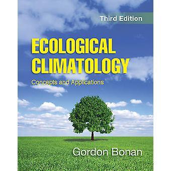 Ecological Climatology by Gordon B. Bonan