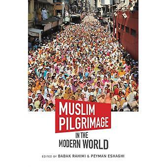 Moslim bedevaart in de moderne wereld door Babak Rahimi