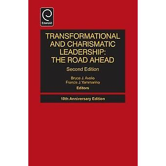 Transformational and Charismatic Leadership by Prof Bruce J Avolio