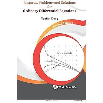 Lectures Problems And Solutions For Ordinary Differential E by Yuefan Deng