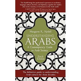 Understanding Arabs by Margaret K. Nydell