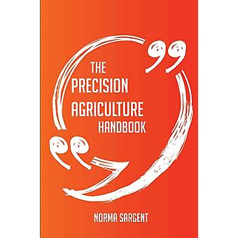 The Precision agriculture Handbook  Everything You Need To Know About Precision agriculture by Sargent & Norma