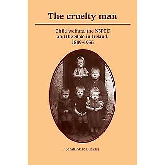 The Cruelty Man by SarahAnne Buckley