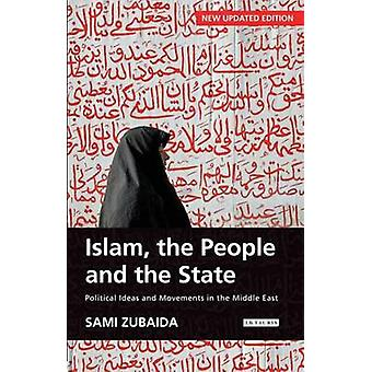 Islam - the People and the State - Political Ideas and Movements in th