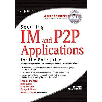 Securing Im and P2P Applications for the Enterprise by Piccard & Paul