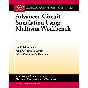 Advanced Circuit Simulation Using Multisim Workbench by BezLpez & David