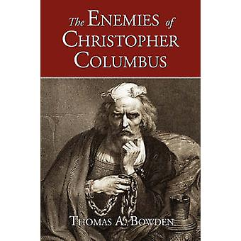 The Enemies of Christopher Columbus by Bowden & Thomas & A.