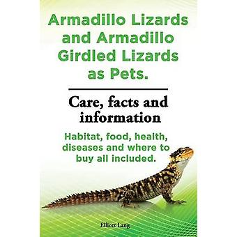 Armadillo Lizards and Armadillo Girdled Lizards as Pets. Armadillo Lizards Care Habitat Food Health Diseases and Where to Buy All Included by Lang & Elliott