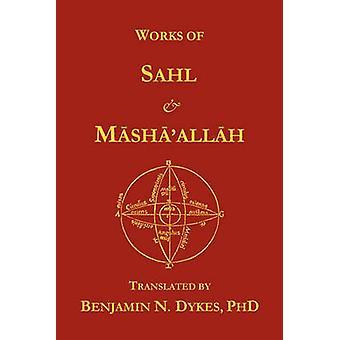 Works of Sahl  Mashaallah by Dykes & Benjamin N