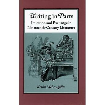 Writing in Parts - Imitation and Exchange in Nineteenth Century Litera