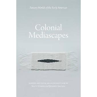 Colonial Mediascapes by Cohen & Matt