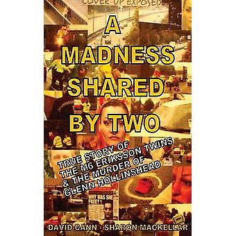 A Madness Shared by Two by David & Cann