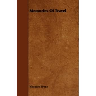 Memories of Travel by Bryce & Viscount