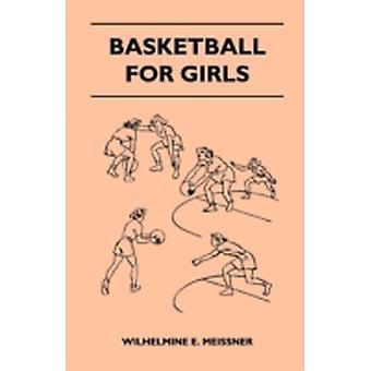 Basketball for Girls by Meissner & Wilhelmine E.
