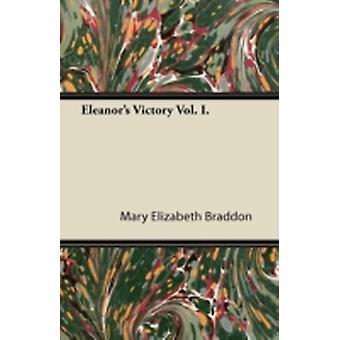 Eleanors Victory Vol. I. by Braddon & Mary Elizabeth