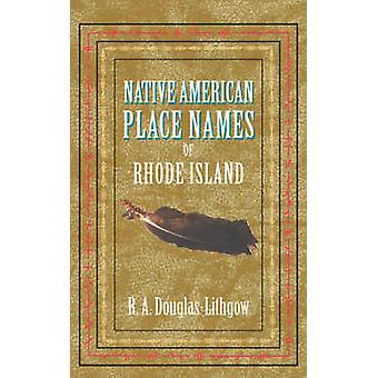 Native American Place Names of Rhode Island by DouglasLithgow & R. A.
