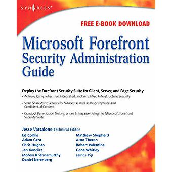 Microsoft Forefront Security Administration Guide by Varsalone