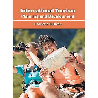 International Tourism Planning and Development by Sullivan & Charlotte