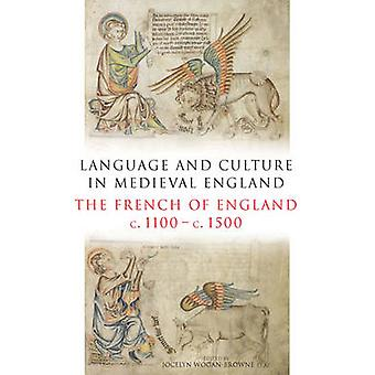Language and Culture in Medieval Britain The French of England C.1100C.1500 by WoganBrowne Et Al & Jocelyn