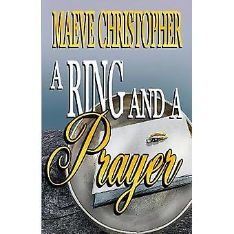 A Ring and A Prayer by Christopher & Maeve