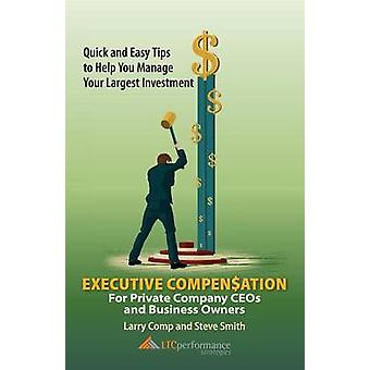 Executive Compensation for Private Company CEOs and Business Owners by Comp & Larry