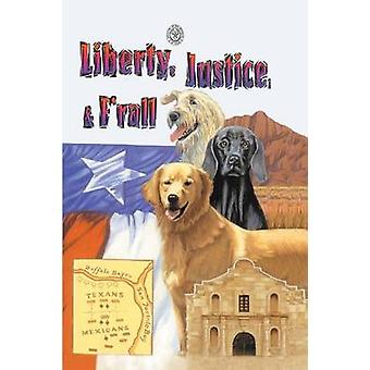 Liberty Justice  FRall The Dog Heroes of the Texas Republic by Kutchinski & Marjorie