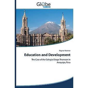 Education and Development by Kortner Ragnar