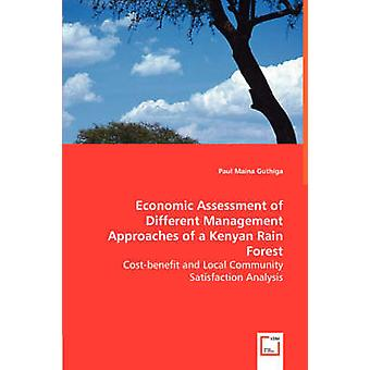 Economic Assessment of Different Management Approaches of a Kenyan Rain Forest by Guthiga & Paul Maina