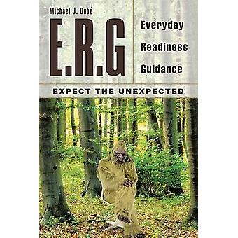 E.R.G Everyday Readiness Guidance by Dub & Michael J.