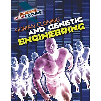 Human Cloning and Genetic Engineering by Tom Jackson