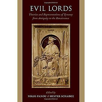 Evil Lords - Theorien und Darstellungen der Tyrannei von der Antike bis