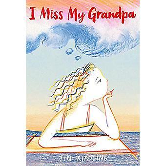 I Miss My Grandpa by Jin Xiaojing - 9780316417877 Book
