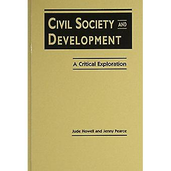 Civil Society and Development - A Critical Exploration by Jude Howell