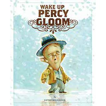 Wake Up - Percy Gloom by Cathy Malkasian - 9781606996386 Book