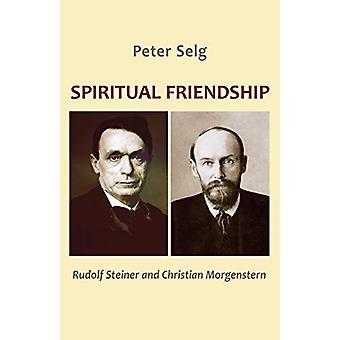Spiritual Friendship - Rudolf Steiner and Christian Morgenstern by Pet