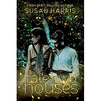 A Tale of Two Houses by Susan Harris - 9781634223553 Book