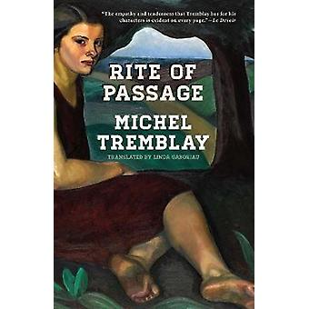 Rite of Passage by Michel Tremblay - 9781772012354 Book
